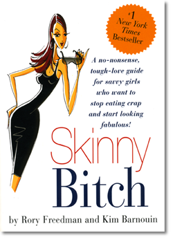 Skinny Bitch On Being Vegan   Skinny Bitch Book Review